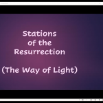 Wednesday 27 May 2020 - Stations of the Resurrection and Compline