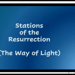 Wednesday 22 April 2020 - Stations of the Resurrection and Compline