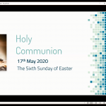 Sunday 17 May 2020 - 6th Sunday of Easter - Part 1