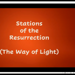 Wednesday 20 May 2020 - Stations of the Resurrection & Compline