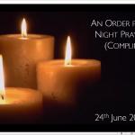 Wednesday 24 June 2020 - Compline