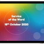 Sunday 18 October 2020 - Service of the Word