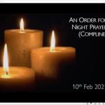 Wednesday 10 February 2021 - Compline
