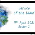 Sunday 11 April 2021 - Service of the Word