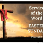 Sunday 4 April 2021 - Service of the Word