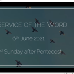 Sunday 6 June 2021 - Service of the Word