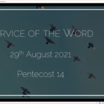 Sunday 29 August 2021 - Service of the Word